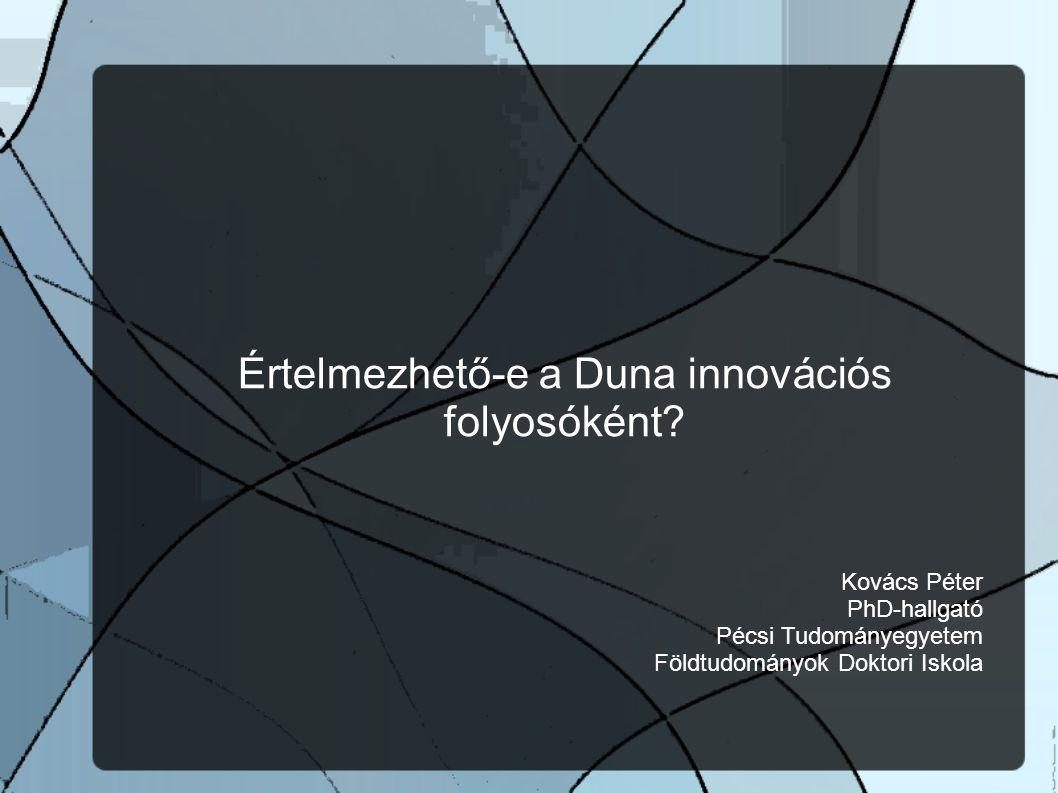 """Témaválasztás indoklása, célok A Duna egy olyan """"kék szalag Közép- és Délkelet-Európa között, amely: Természetes közlekedési és kommunikácisó folyosóként működik Ezáltal preformálja, meghatározza a társadalmi és gazdasági kapcsolatok irányultságát Ezen két tényezőn keresztül utat nyit az innovációk terjedésénék"""