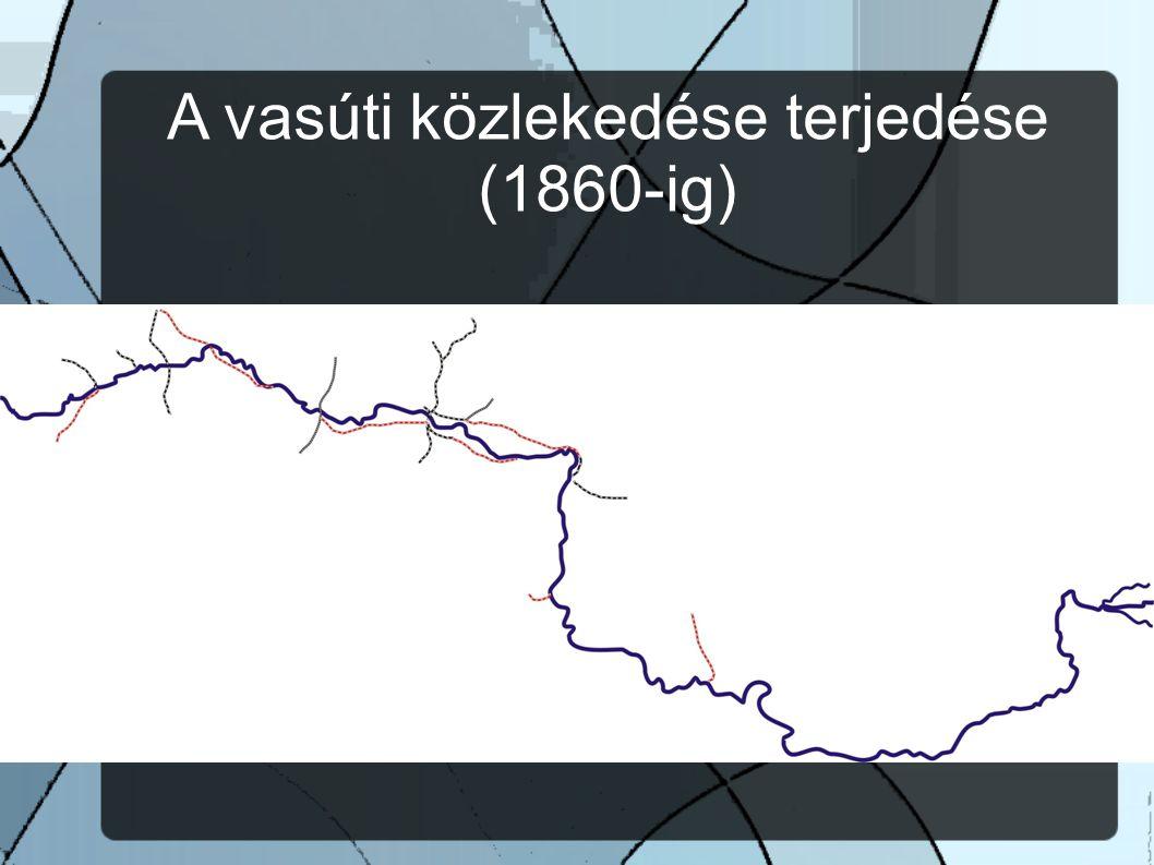 A vasúti közlekedése terjedése (1860-ig)