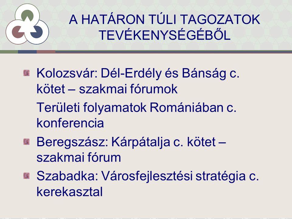 A HATÁRON TÚLI TAGOZATOK TEVÉKENYSÉGÉBŐL Kolozsvár: Dél-Erdély és Bánság c.