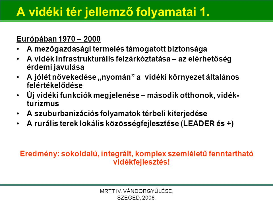 """MRTT IV. VÁNDORGYŰLÉSE, SZEGED, 2006. Az """"új térségtípusok"""