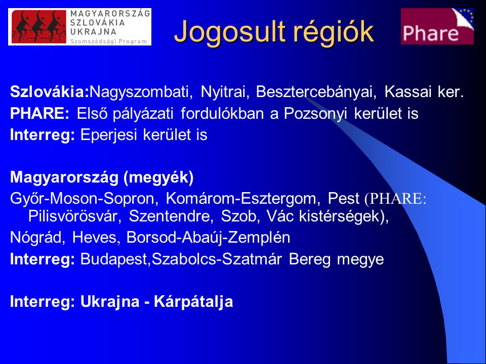 Szlovákia:Nagyszombati, Nyitrai, Besztercebányai, Kassai ker.