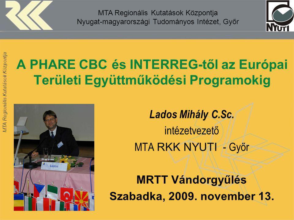 MTA Regionális Kutatások Központja 2 MTA Regionális Kutatások Központja Nyugat-magyarországi Tudományos Intézet, Győr