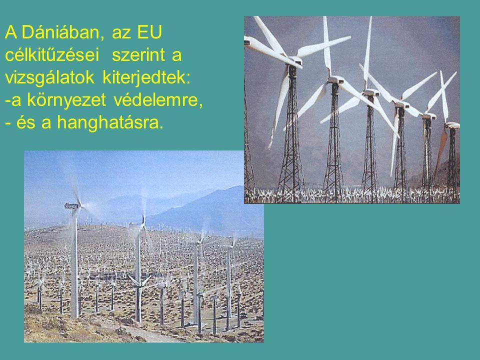 A Dániában, az EU célkitűzései szerint a vizsgálatok kiterjedtek: -a környezet védelemre, - és a hanghatásra.
