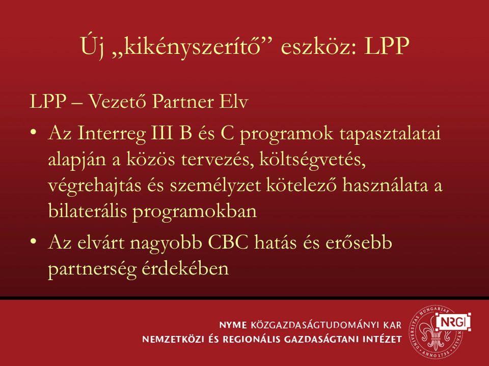 """Új """"kikényszerítő"""" eszköz: LPP LPP – Vezető Partner Elv Az Interreg III B és C programok tapasztalatai alapján a közös tervezés, költségvetés, végreha"""