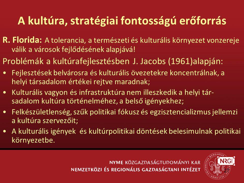 27 A kultúra, stratégiai fontosságú erőforrás R.