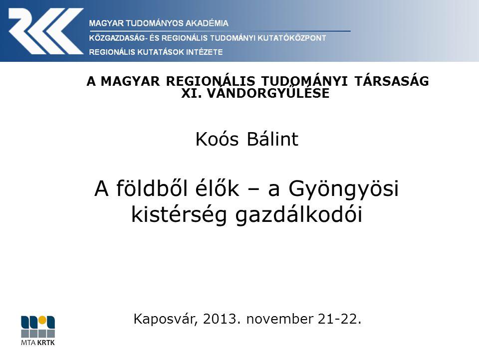 Koós Bálint A földből élők – a Gyöngyösi kistérség gazdálkodói Kaposvár, 2013.