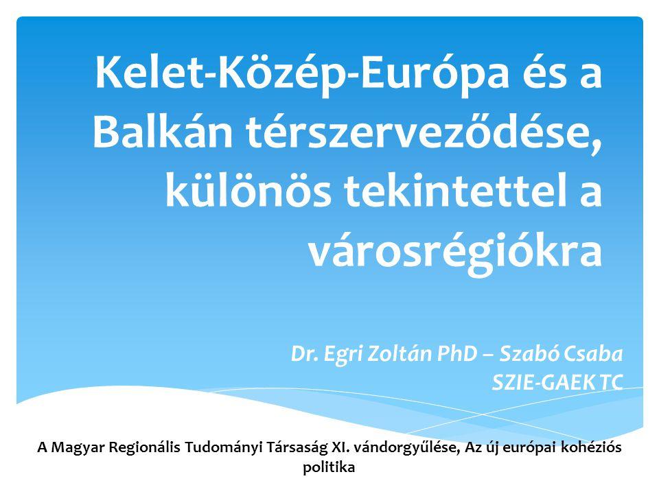 Kelet-Közép-Európa és a Balkán térszerveződése, különös tekintettel a városrégiókra Dr.