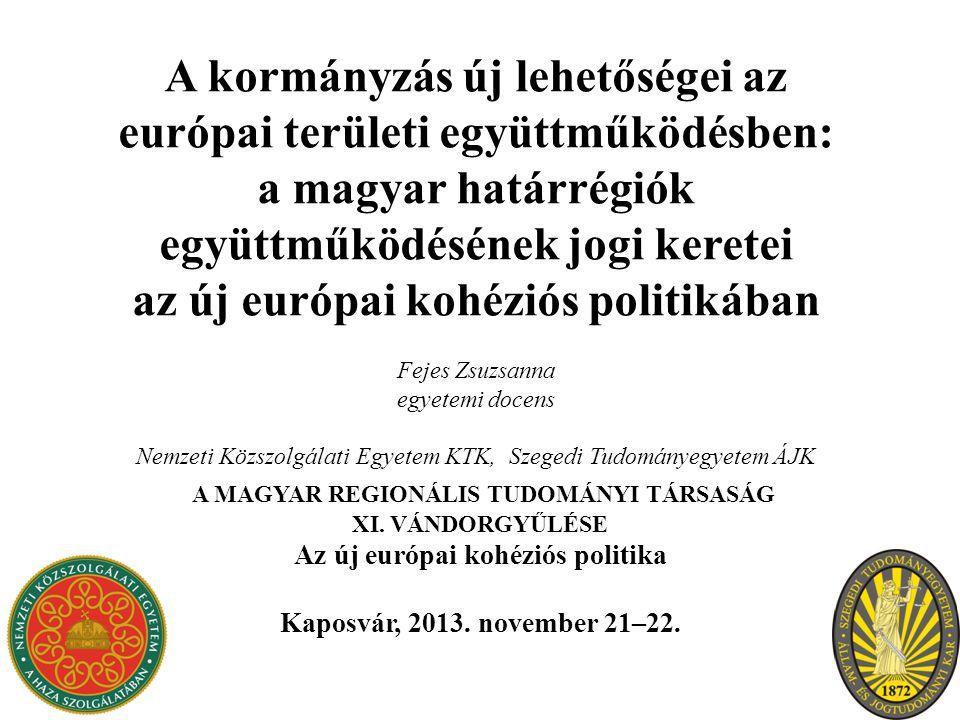 A kormányzás új lehetőségei az európai területi együttműködésben: a magyar határrégiók együttműködésének jogi keretei az új európai kohéziós politikáb