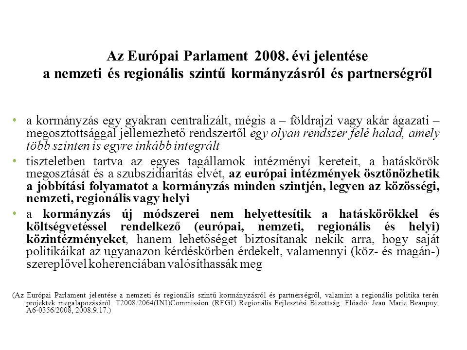Az Európai Parlament 2008. évi jelentése a nemzeti és regionális szintű kormányzásról és partnerségről a kormányzás egy gyakran centralizált, mégis a
