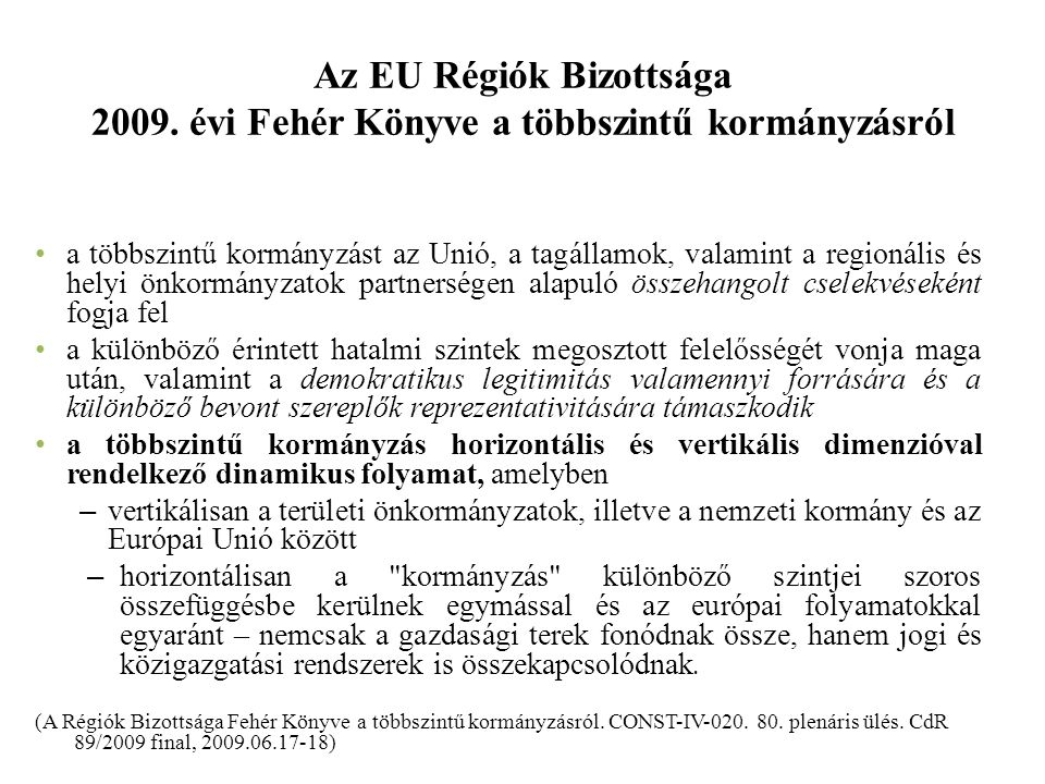 Az EU Régiók Bizottsága 2009. évi Fehér Könyve a többszintű kormányzásról a többszintű kormányzást az Unió, a tagállamok, valamint a regionális és hel