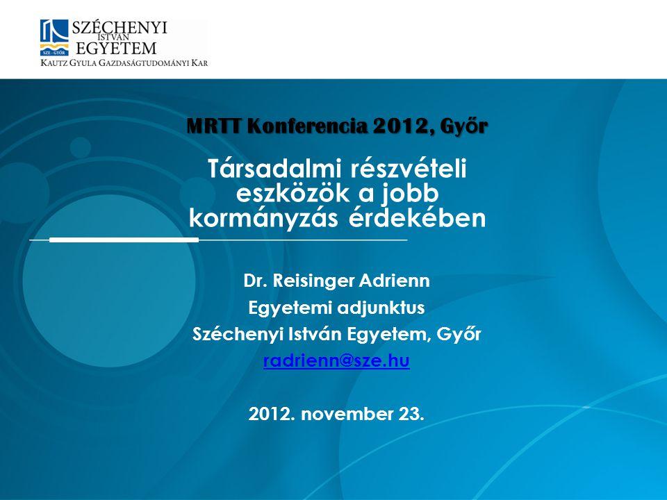 Kormányzás, részvételi kormányzás Társadalmi részvétel A társadalmi részvétel eszközei: hagyományos és modern technikák Lakossági felmérés előzetes eredményei Dátum: 2012.
