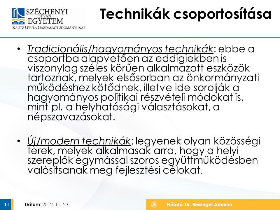 Tradicionális/hagyományos technikák: ebbe a csoportba alapvetően az eddigiekben is viszonylag széles körűen alkalmazott eszközök tartoznak, melyek els