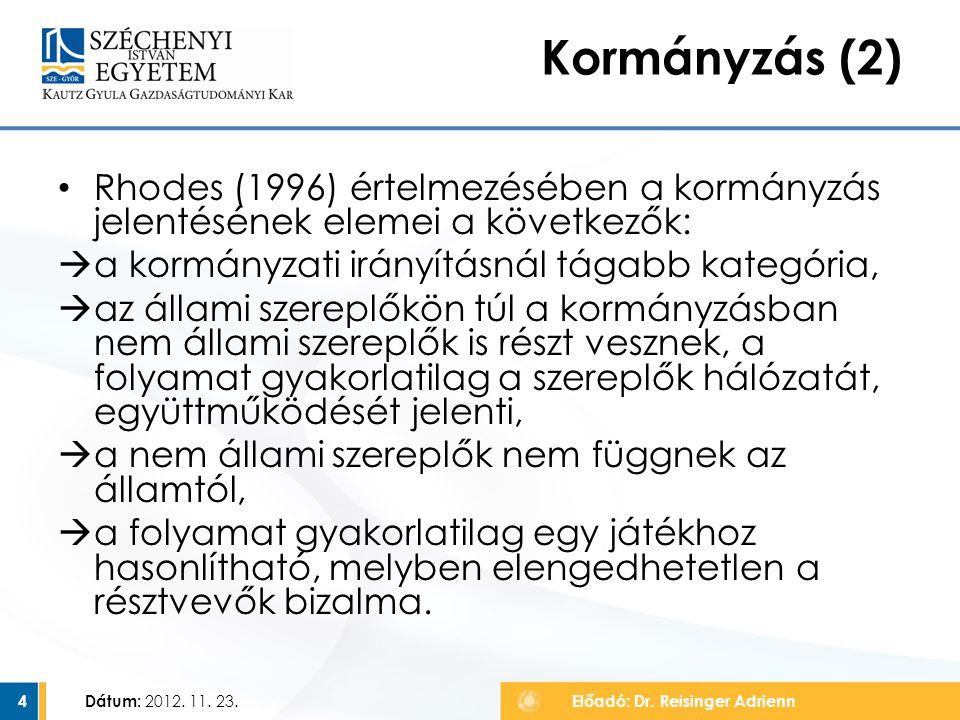 Rhodes (1996) értelmezésében a kormányzás jelentésének elemei a következők:  a kormányzati irányításnál tágabb kategória,  az állami szereplőkön túl a kormányzásban nem állami szereplők is részt vesznek, a folyamat gyakorlatilag a szereplők hálózatát, együttműködését jelenti,  a nem állami szereplők nem függnek az államtól,  a folyamat gyakorlatilag egy játékhoz hasonlítható, melyben elengedhetetlen a résztvevők bizalma.