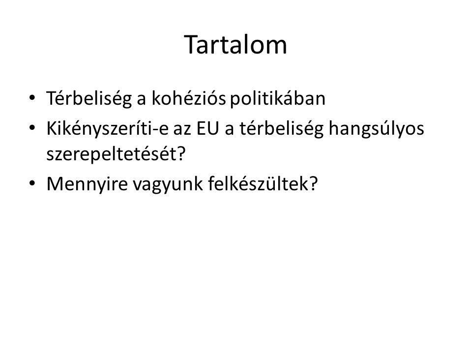 Tartalom Térbeliség a kohéziós politikában Kikényszeríti-e az EU a térbeliség hangsúlyos szerepeltetését.
