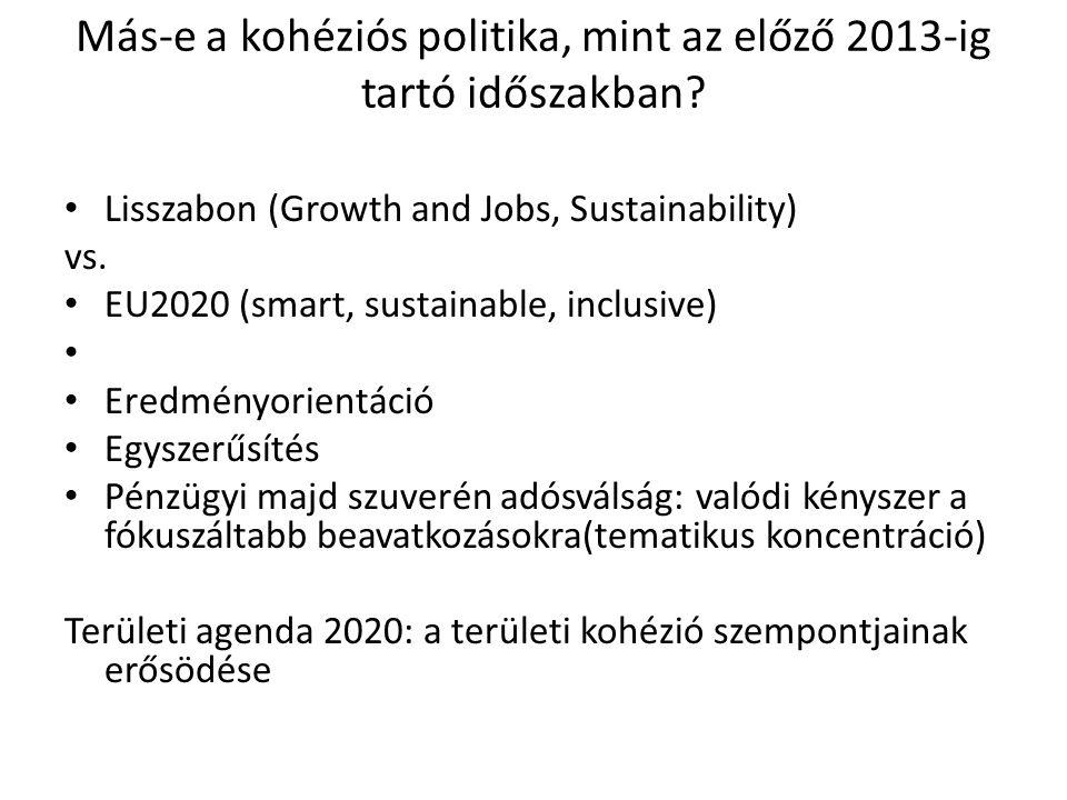 Más-e a kohéziós politika, mint az előző 2013-ig tartó időszakban.
