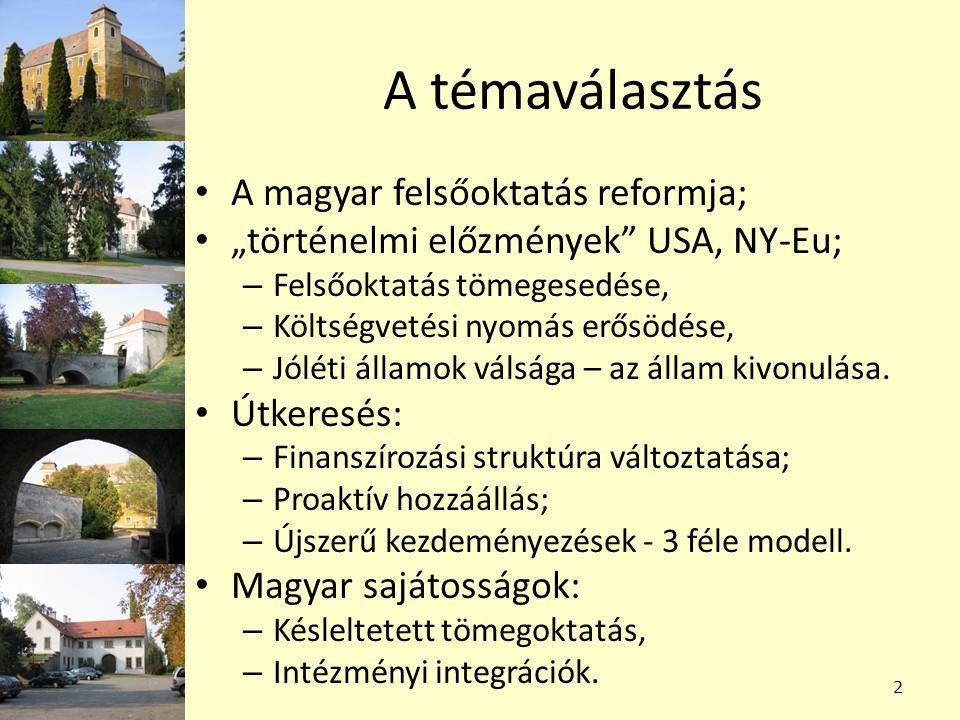 """A témaválasztás A magyar felsőoktatás reformja; """"történelmi előzmények USA, NY-Eu; – Felsőoktatás tömegesedése, – Költségvetési nyomás erősödése, – Jóléti államok válsága – az állam kivonulása."""