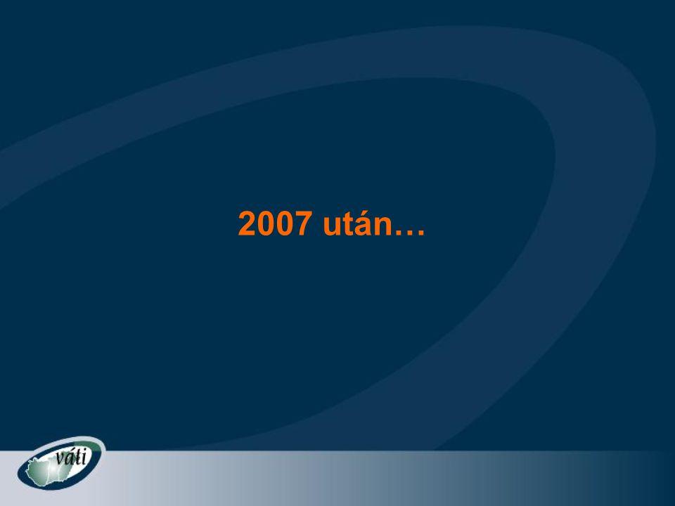 2007 után…