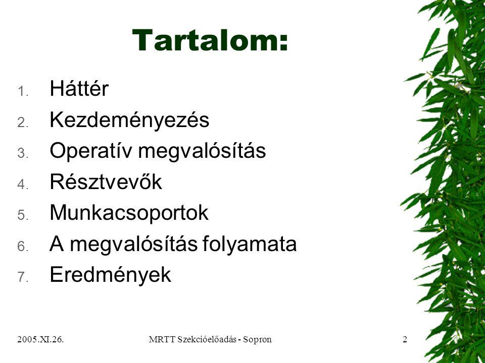 2005.XI.26.MRTT Szekcióelőadás - Sopron3 Tartalom: 1.