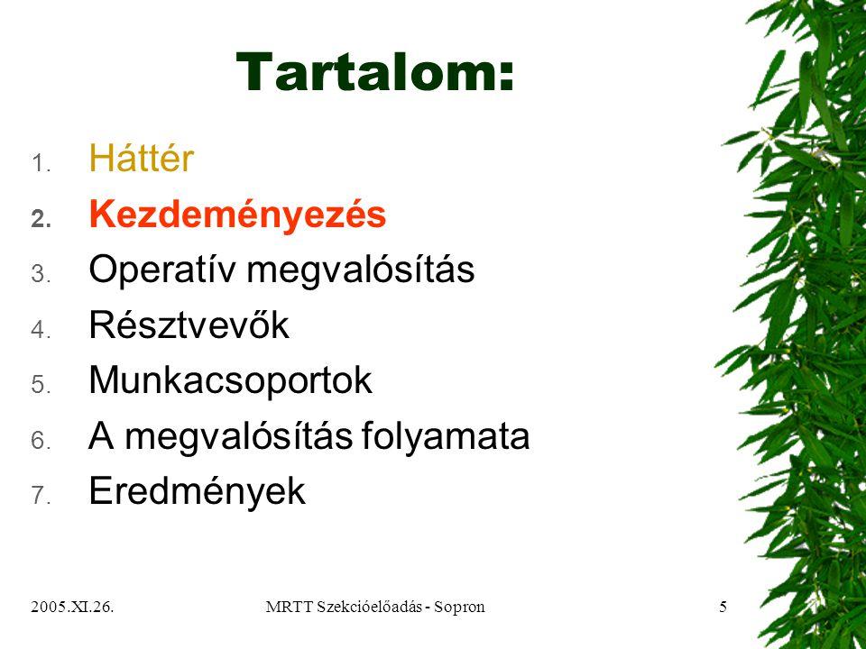 2005.XI.26.MRTT Szekcióelőadás - Sopron5 Tartalom: 1.