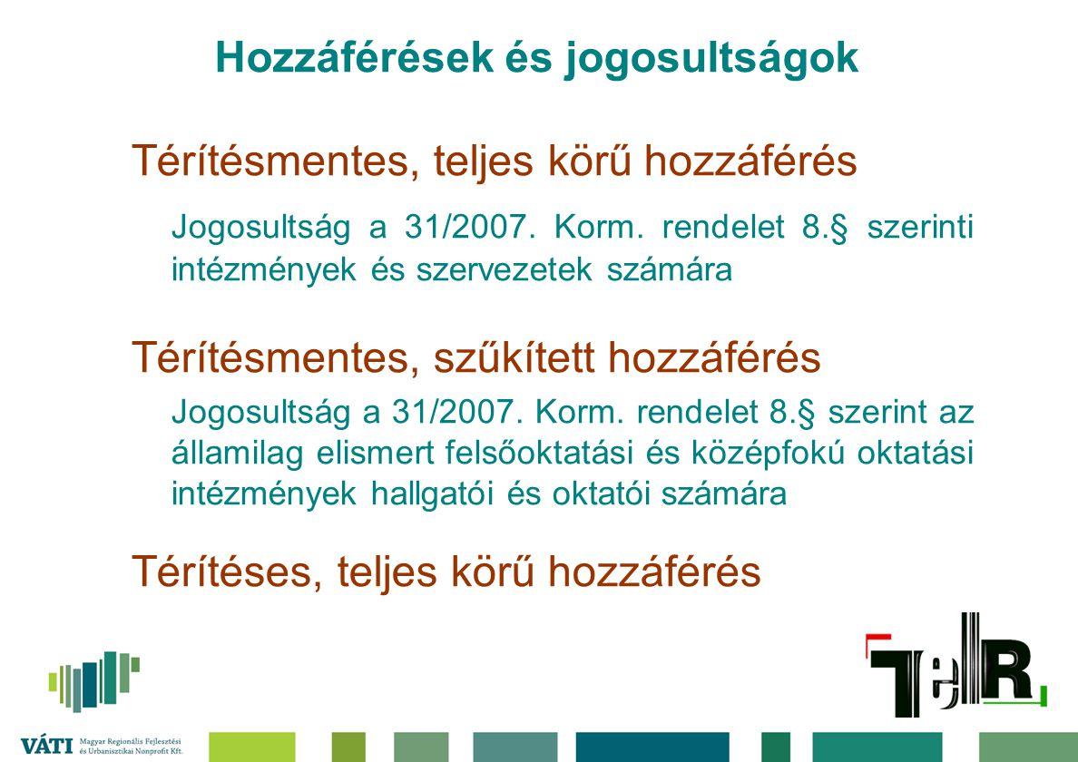 Térítésmentes, szűkített (oktatási) hozzáférés Támogatási alrendszerkorlátozás nélkül Települési adatgyűjtőkizárólag a KSH TSTAR adatok Interaktív elemzőkizárólag a KSH TSTAR adatok Térinformatikai alkalmazások Magyarország alaptérképe Országos Műemléki Kataszter Statikus térképek Területi elemzésekkorlátozások nélkül Térségi területfelhasználási engedélyek nyilvántartása nem hozzáférhető Teljes körű funkcionalitás szűkített adattartalommal