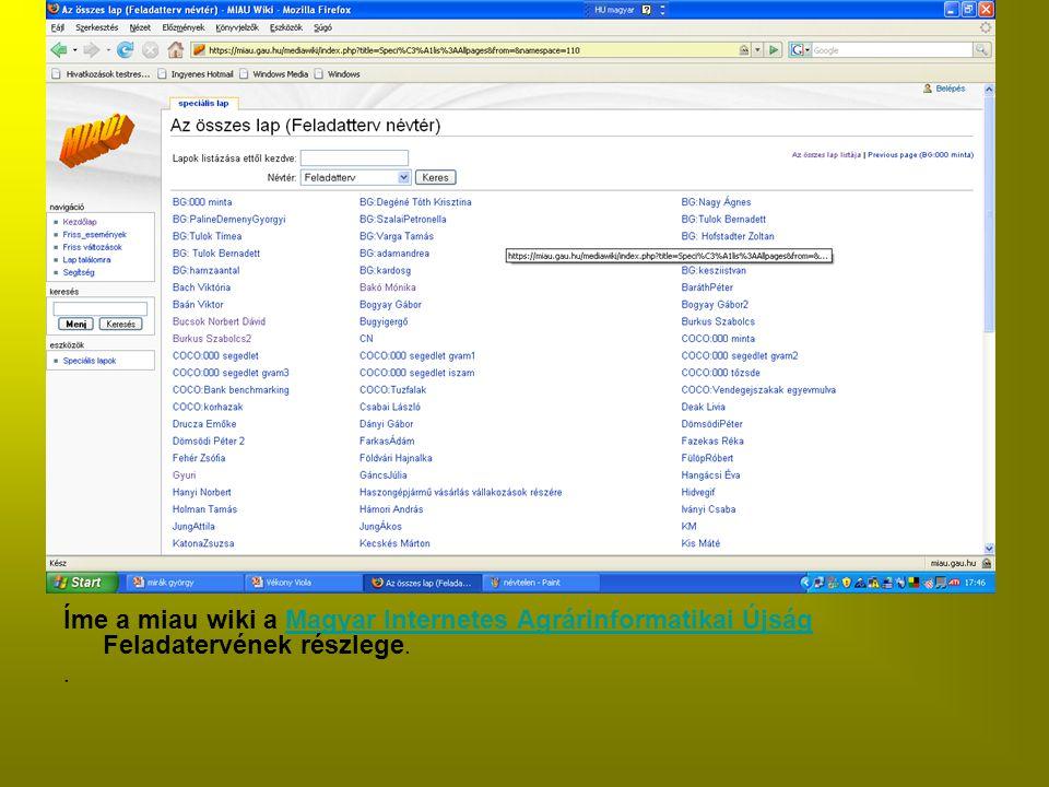 Íme a miau wiki a Magyar Internetes Agrárinformatikai Újság Feladatervének részlege.Magyar Internetes Agrárinformatikai Újság.