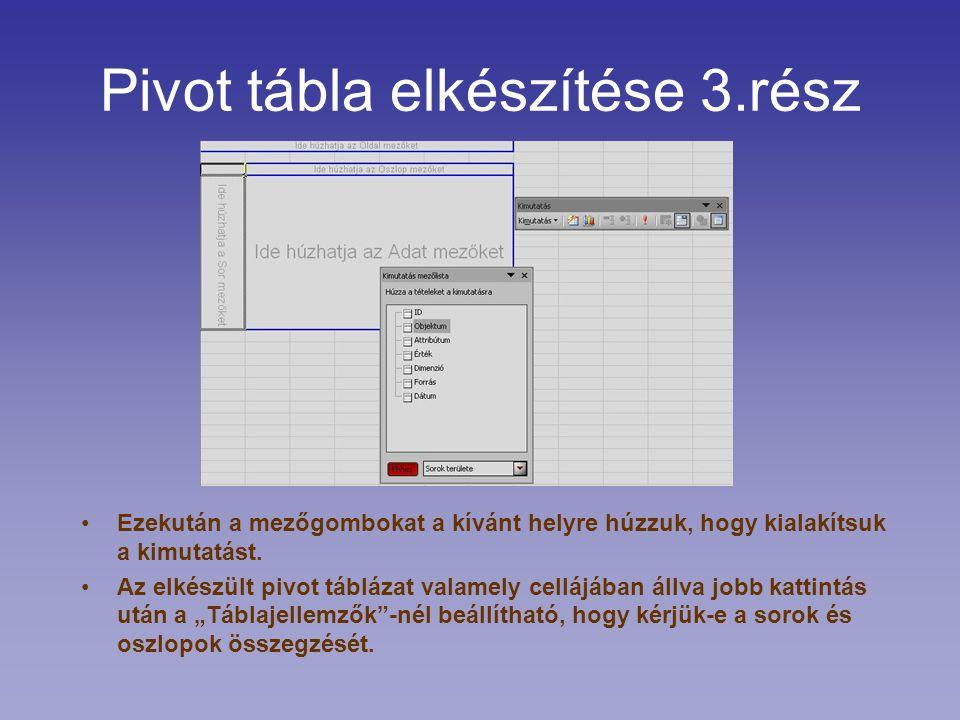 """Pivot tábla elkészítése 2.rész Harmadik lépésben a kimutatás helyét kell megadni. -> jelen esetben """"Új munkalapon"""""""
