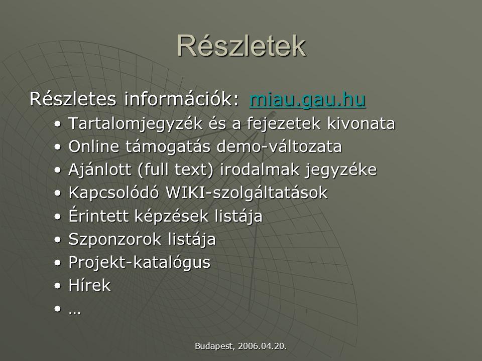 Budapest, 2006.04.20. Részletek Részletes információk: miau.gau.hu miau.gau.hu Tartalomjegyzék és a fejezetek kivonataTartalomjegyzék és a fejezetek k