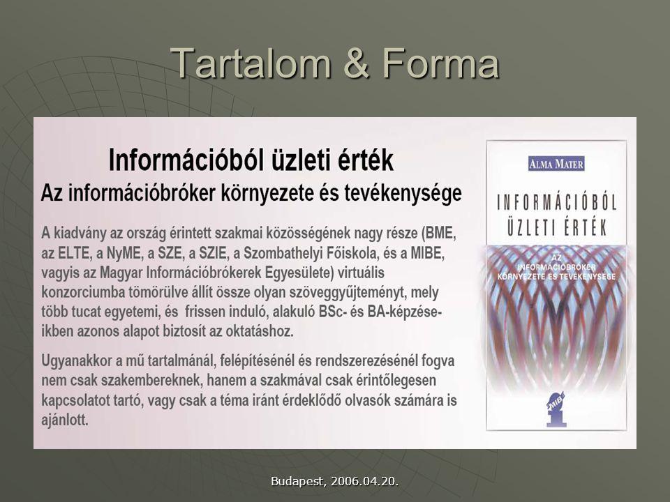 Budapest, 2006.04.20. Tartalom & Forma