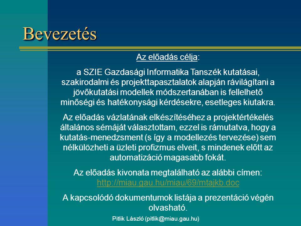 Pitlik László (pitlik@miau.gau.hu) BevezetésBevezetés Az előadás célja: a SZIE Gazdasági Informatika Tanszék kutatásai, szakirodalmi és projekttapaszt