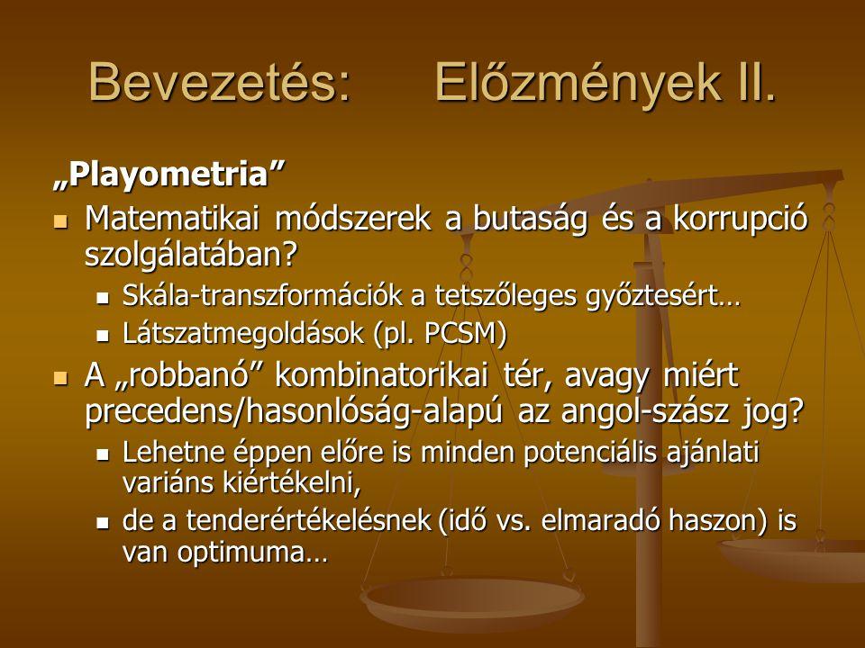"""Bevezetés: Előzmények II. """"Playometria"""" Matematikai módszerek a butaság és a korrupció szolgálatában? Matematikai módszerek a butaság és a korrupció s"""