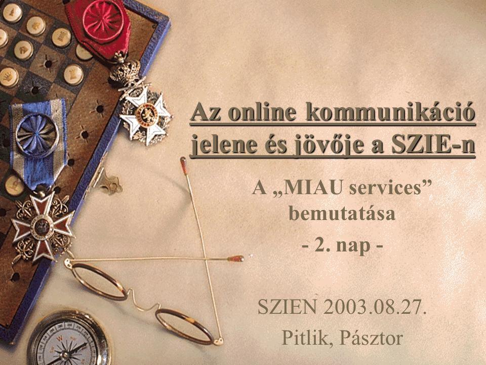 """Az online kommunikáció jelene és jövője a SZIE-n A """"MIAU services bemutatása - 2."""