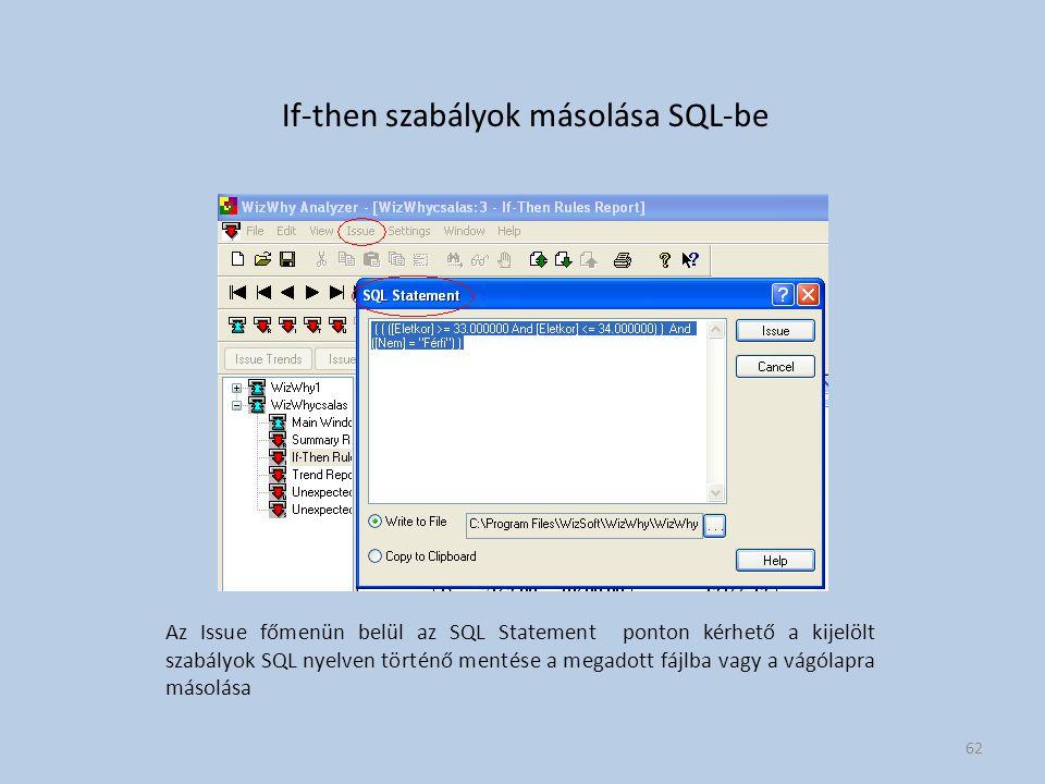 If-then szabályok másolása SQL-be Az Issue főmenün belül az SQL Statement ponton kérhető a kijelölt szabályok SQL nyelven történő mentése a megadott f