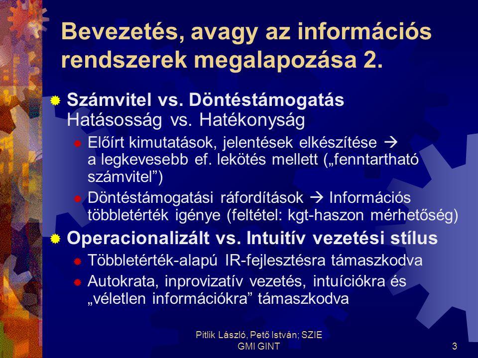 Pitlik László, Pető István; SZIE GMI GINT3 Bevezetés, avagy az információs rendszerek megalapozása 2.