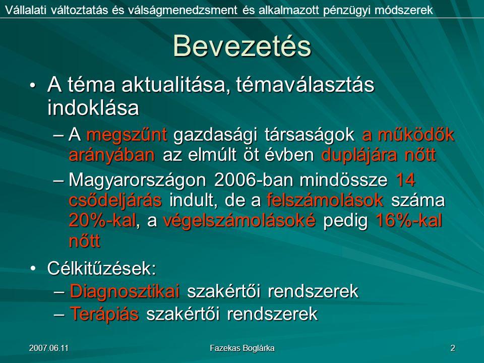 2007.06.11 Fazekas Boglárka 2 Bevezetés A téma aktualitása, témaválasztás indoklása A téma aktualitása, témaválasztás indoklása –A megszűnt gazdasági
