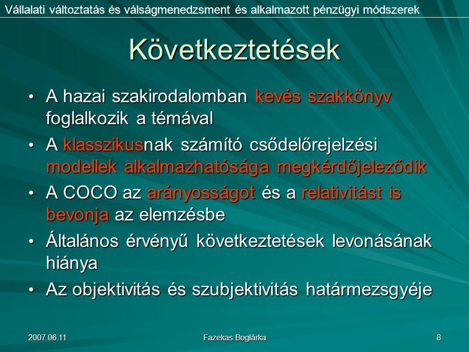 2007.06.11 Fazekas Boglárka 8 Következtetések A hazai szakirodalomban kevés szakkönyv foglalkozik a témával A hazai szakirodalomban kevés szakkönyv fo