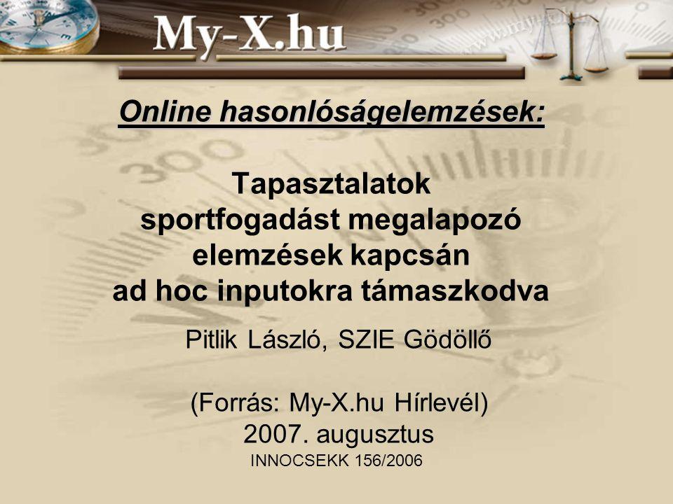 Online hasonlóságelemzések: Online hasonlóságelemzések: Tapasztalatok sportfogadást megalapozó elemzések kapcsán ad hoc inputokra támaszkodva Pitlik L