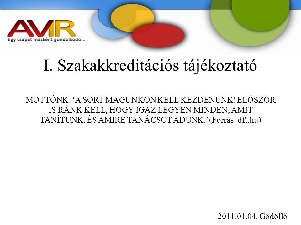 I. Szakakkreditációs tájékoztató MOTTÓNK: 'A SORT MAGUNKON KELL KEZDENÜNK.