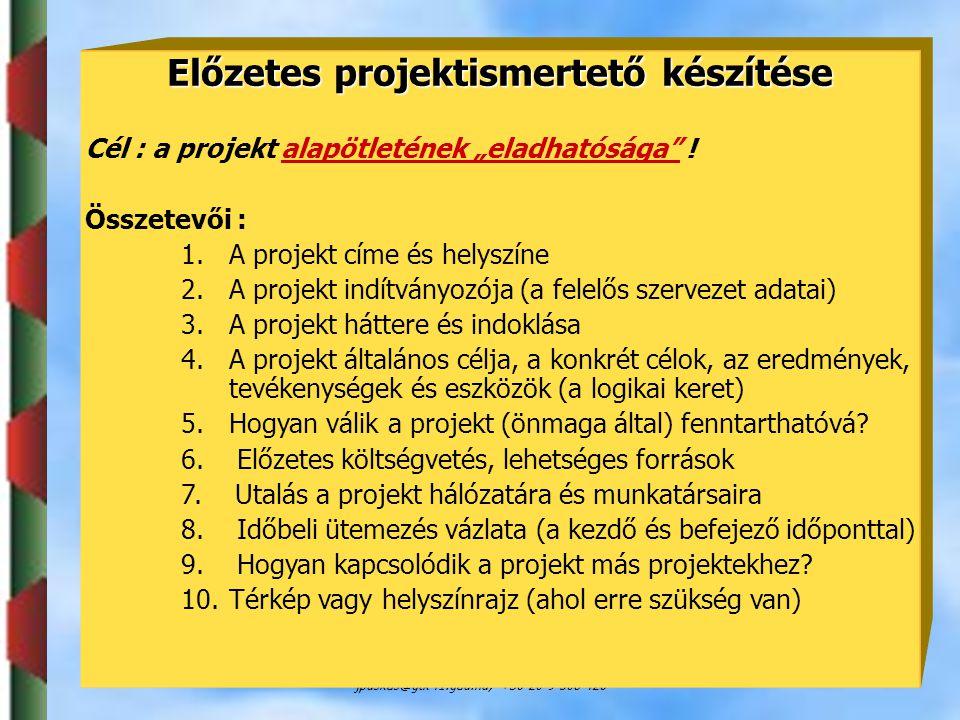"""Dr. Puskás JánosSZIE, GTK, ARGI jpuskas@gtk-f1.gau.hu; +36 20 9 508 426 48 Előzetes projektismertető készítése Cél : a projekt alapötletének """"eladható"""