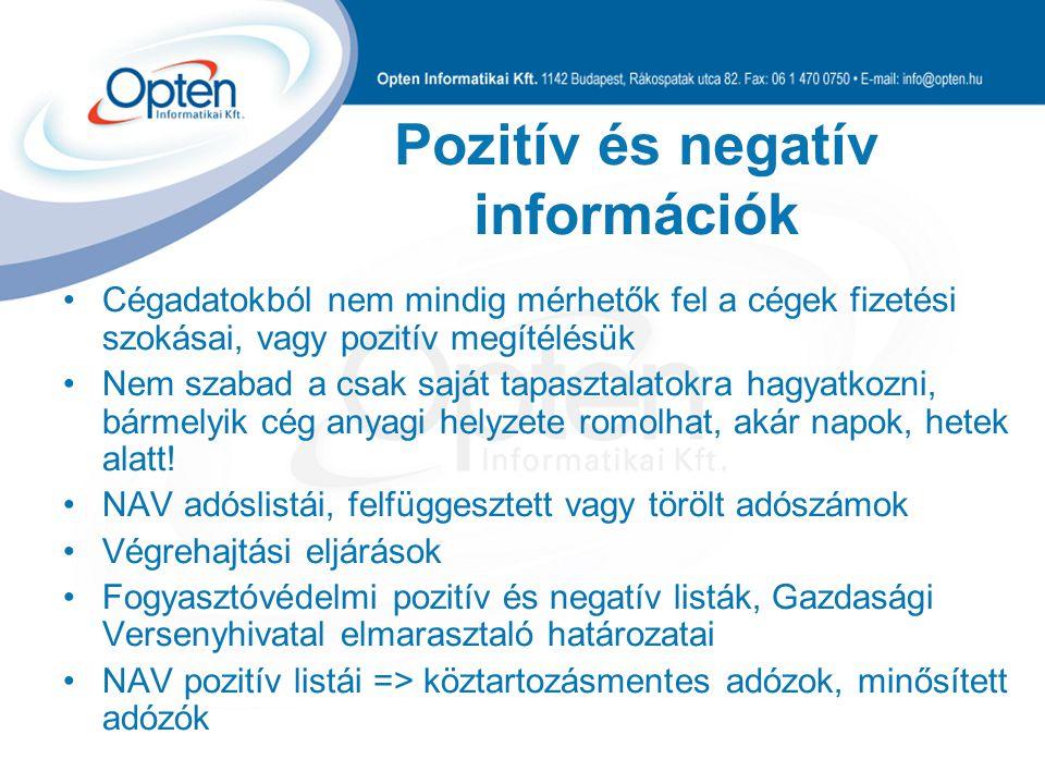Pozitív és negatív információk Cégadatokból nem mindig mérhetők fel a cégek fizetési szokásai, vagy pozitív megítélésük Nem szabad a csak saját tapasz