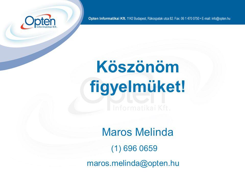Köszönöm figyelmüket! Maros Melinda (1) 696 0659 maros.melinda@opten.hu