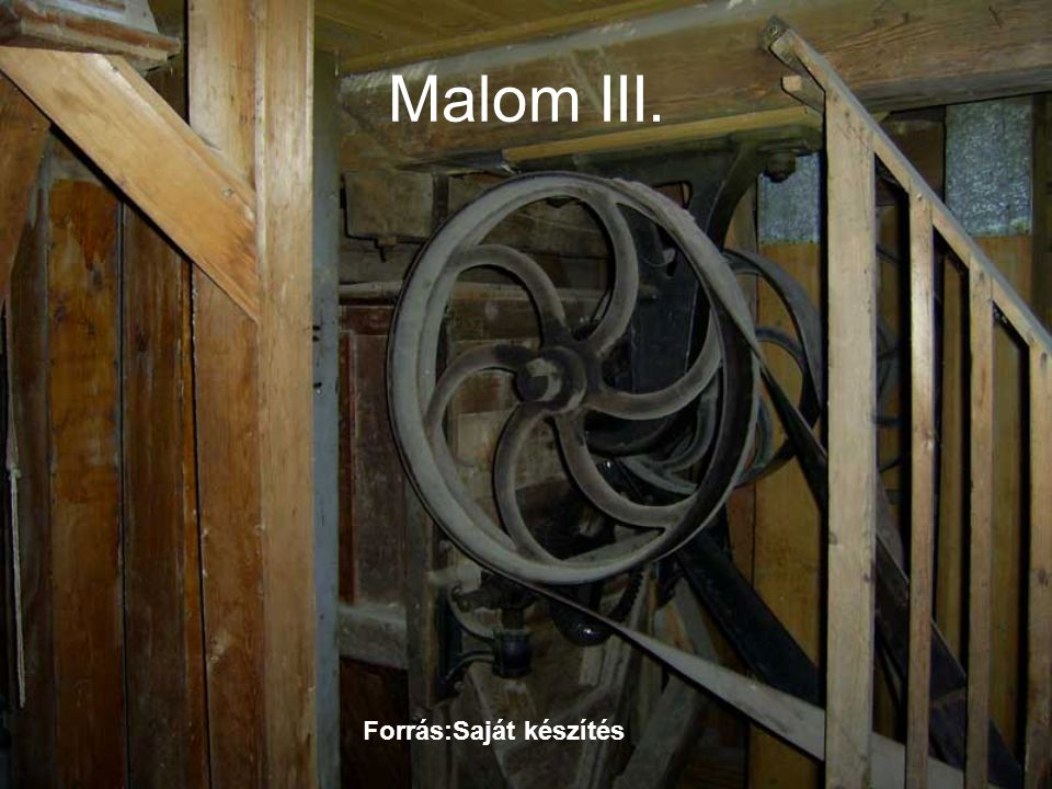 Malom II. Forrás:Saját készítés