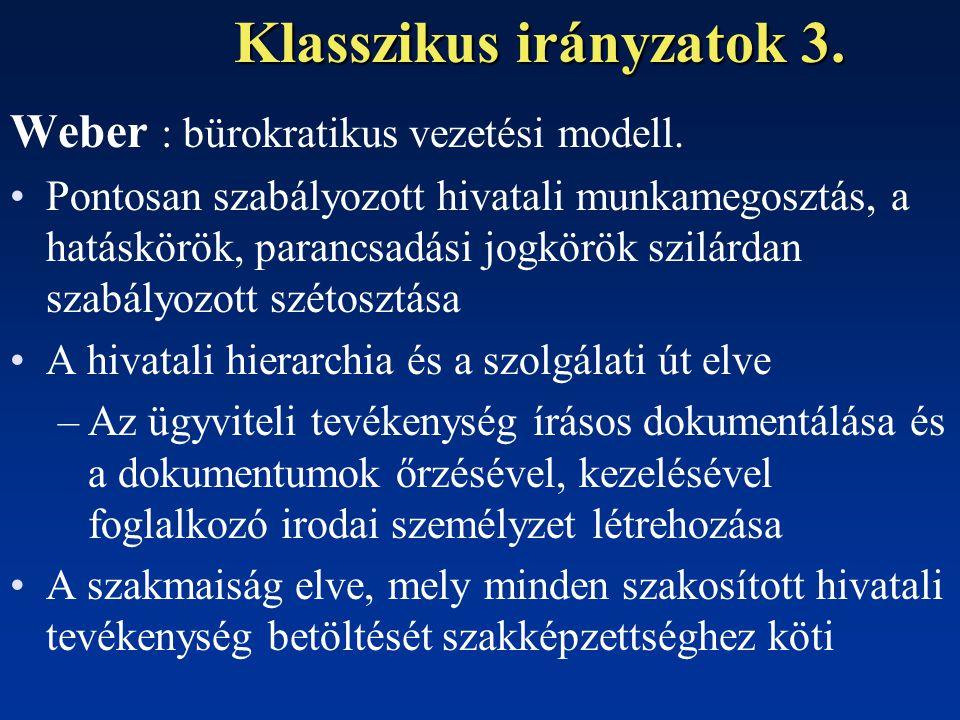 Klasszikus irányzatok 3.Weber : bürokratikus vezetési modell.
