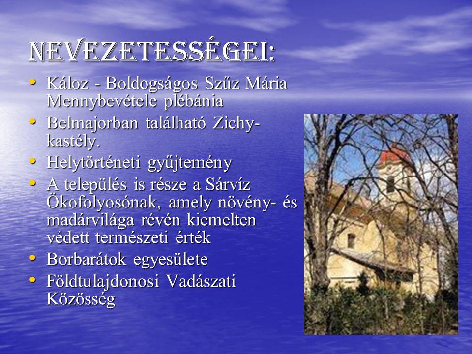 Nevezetességei: Káloz - Boldogságos Szűz Mária Mennybevétele plébánia Káloz - Boldogságos Szűz Mária Mennybevétele plébánia Belmajorban található Zich