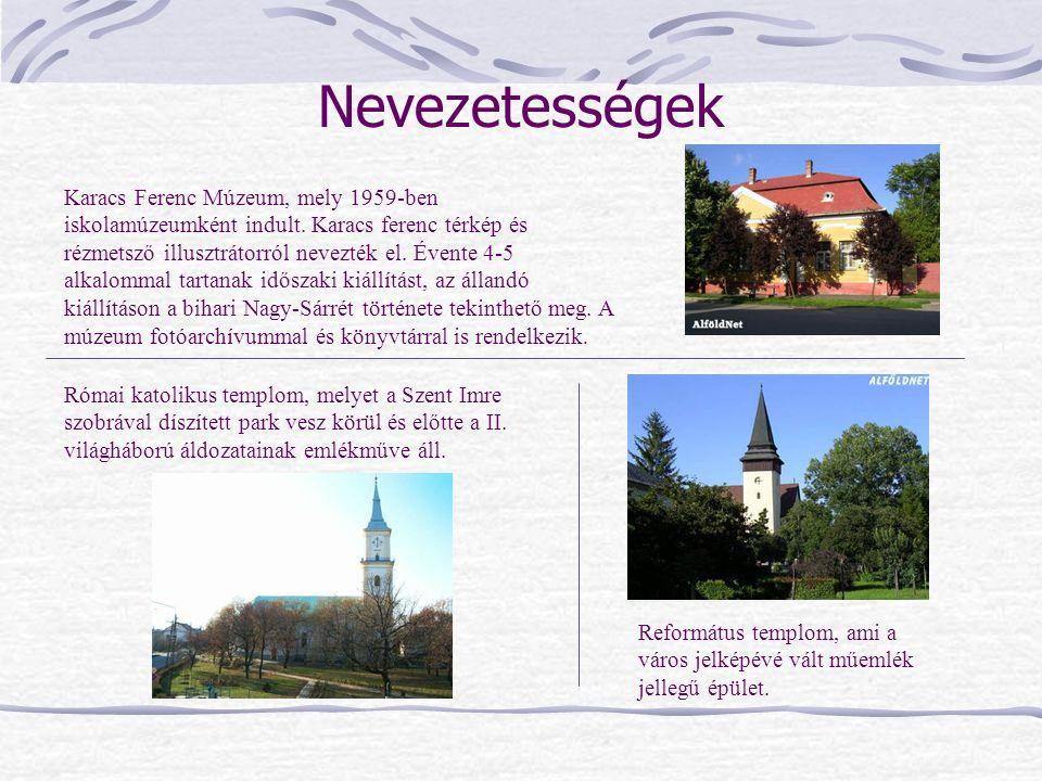 Nevezetességek Karacs Ferenc Múzeum, mely 1959-ben iskolamúzeumként indult. Karacs ferenc térkép és rézmetsző illusztrátorról nevezték el. Évente 4-5