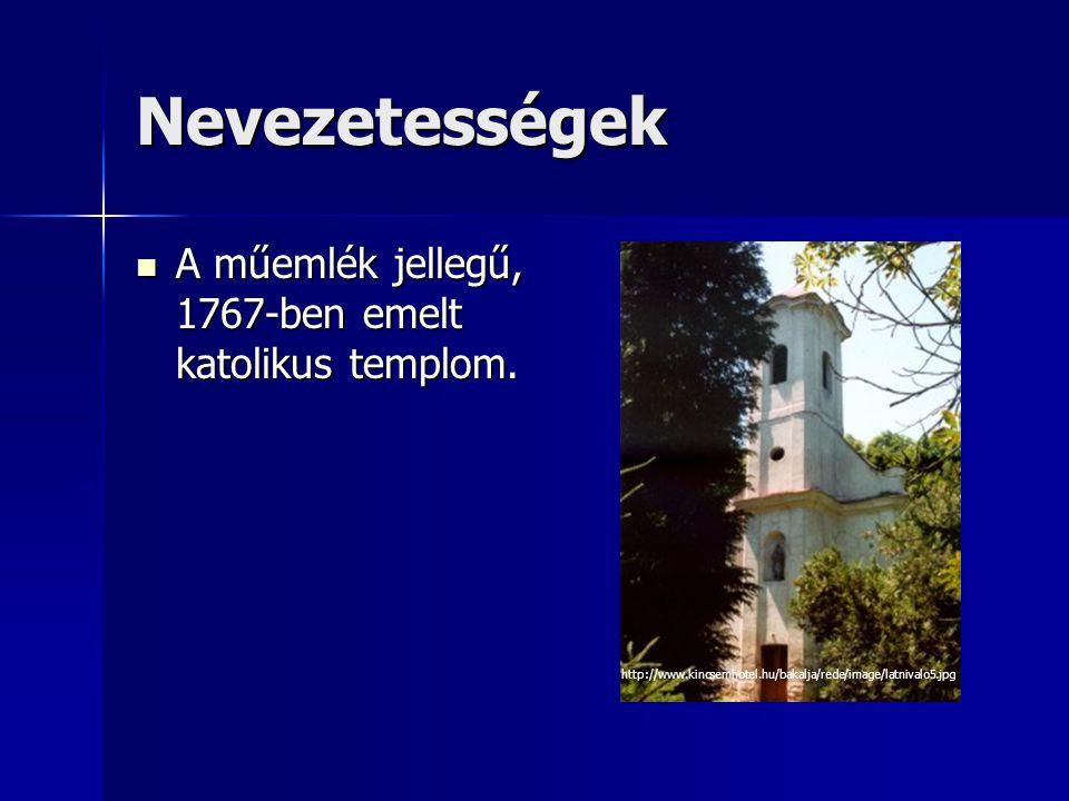 Nevezetességek A műemlék jellegű, 1767-ben emelt katolikus templom.