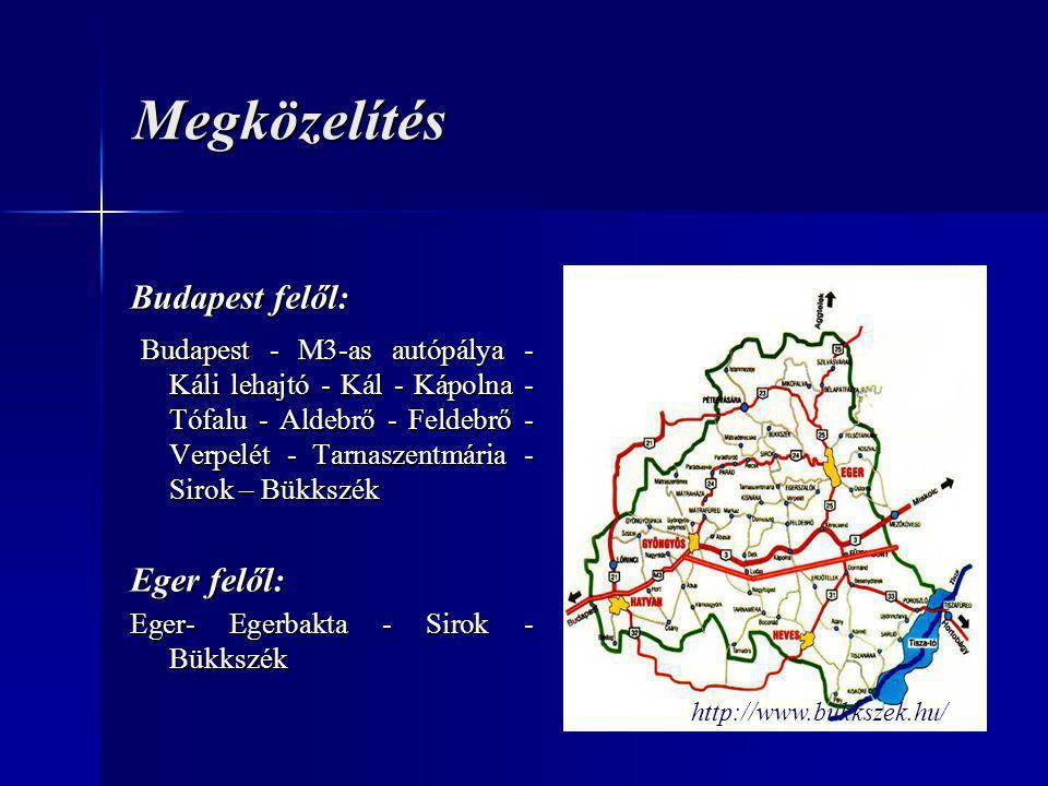Megközelítés Budapest felől: Budapest - M3-as autópálya - Káli lehajtó - Kál - Kápolna - Tófalu - Aldebrő - Feldebrő - Verpelét - Tarnaszentmária - Sirok – Bükkszék Budapest - M3-as autópálya - Káli lehajtó - Kál - Kápolna - Tófalu - Aldebrő - Feldebrő - Verpelét - Tarnaszentmária - Sirok – Bükkszék Eger felől: Eger- Egerbakta - Sirok - Bükkszék http://www.bukkszek.hu/