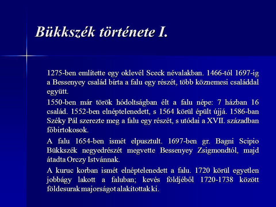 Bükkszék története I.1275-ben említette egy oklevél Sceck névalakban.