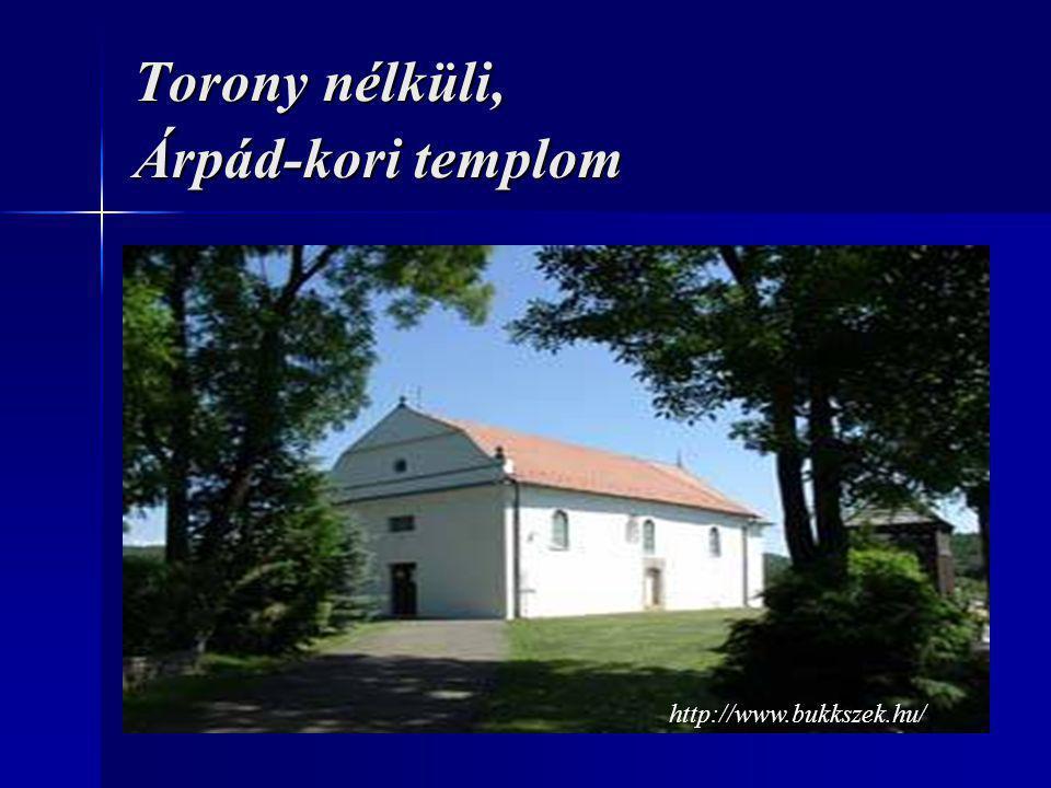 Torony nélküli, Árpád-kori templom http://www.bukkszek.hu/