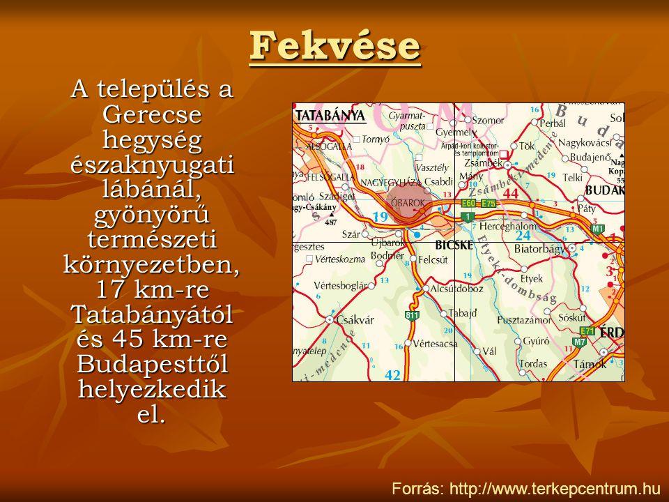 Fekvése A település a Gerecse hegység északnyugati lábánál, gyönyörű természeti környezetben, 17 km-re Tatabányától és 45 km-re Budapesttől helyezkedi
