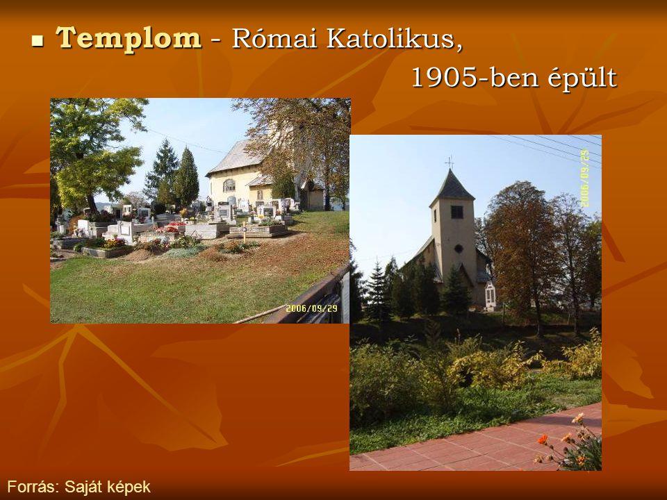 Templom - Római Katolikus, Templom - Római Katolikus, 1905-ben épült 1905-ben épült Forrás: Saját képek